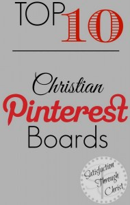 Top 10 Christian based Pinterest boards. Find every day inspiration on Pinterest with a few of the best Christian boards on Pinterest! |Satisfaction Through Christ