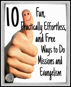 Fun and Free Ways to Do Missions and Evangelism | Satisfaction Through Christ