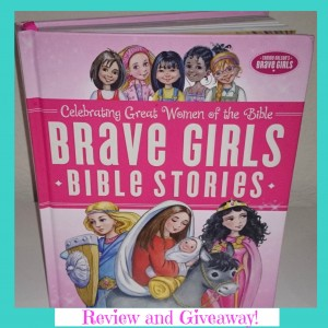 Brave Girls Bible Stories | Review & Giveaway | Satisfaction Through Christ