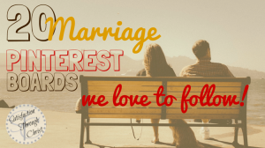 20 Marriage Pinterest Boards that we Love to Follow!   Satisfaction Through Christ