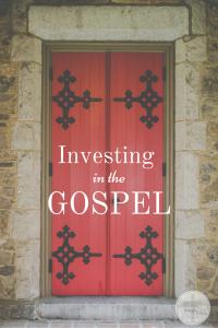 Investing in the Gospel