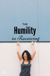 The Humility in Receiving