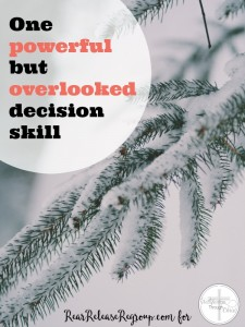 One powerful but overlooked decision skill, and why we don't want to use it. God has a powerful way of helping us with our decision. Here's how.